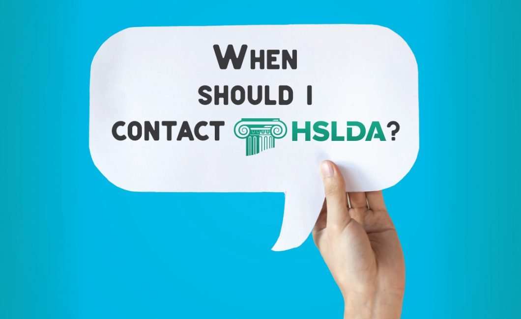 When Should I contact HSLDA