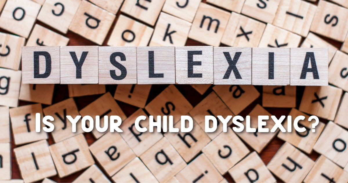 blocks spelling out Dyslexia - Is your child dyslexic?
