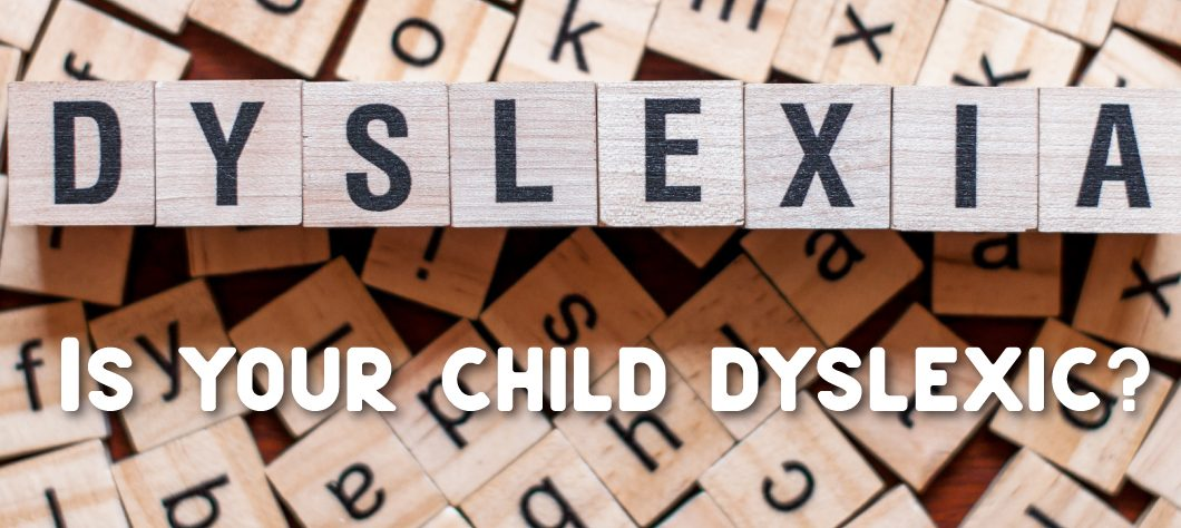 Is your child dyslexic?