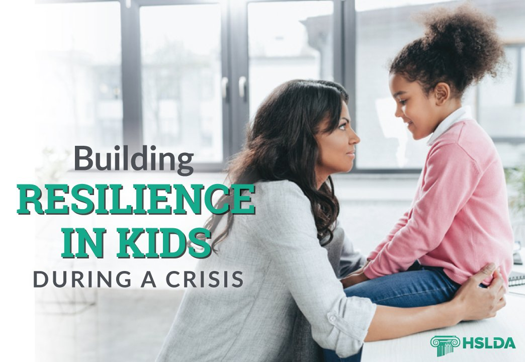 Building Resilience in Kids During a Crisis