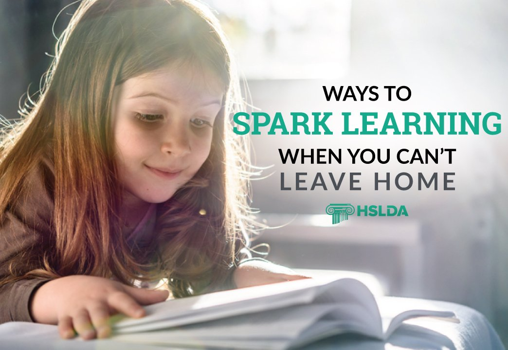Ways to Spark Learning when you can't leave home