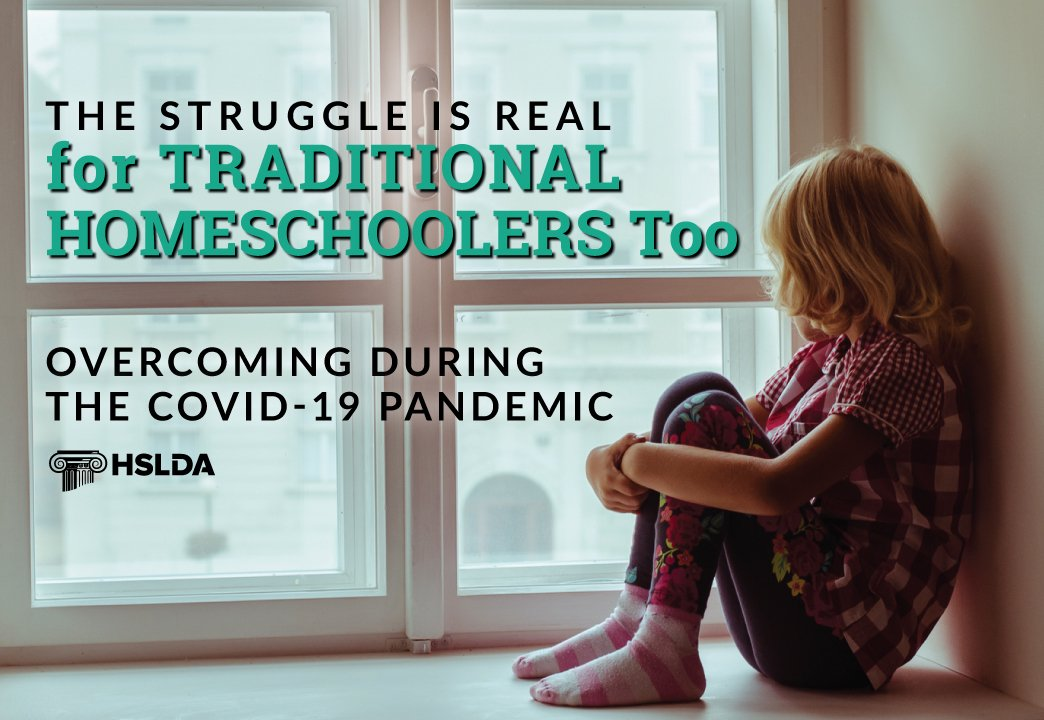 The Struggle is Real for Traditional Homeschoolers Too – Overcoming during the Covid-19 Pandemic